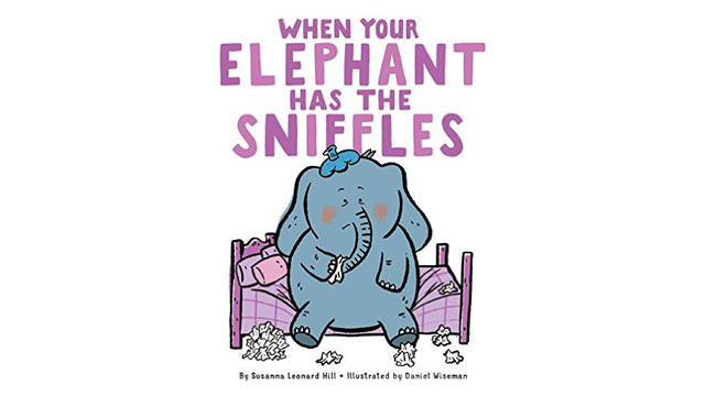 When Your Elephant Has the Sniffles Cover